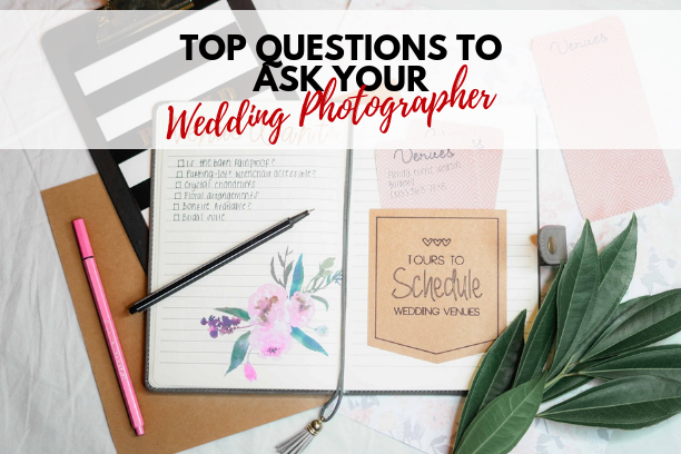 Questions to ask your wedding photographer (Blog Title)